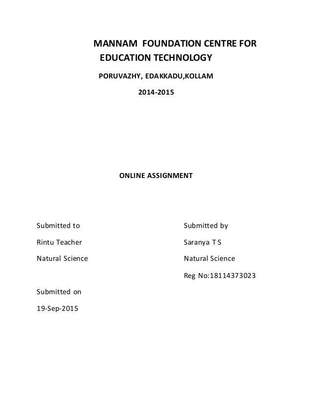 MANNAM FOUNDATION CENTRE FOR EDUCATION TECHNOLOGY PORUVAZHY, EDAKKADU,KOLLAM 2014-2015 ONLINE ASSIGNMENT Submitted to Subm...