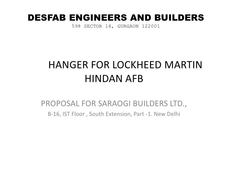 HANGER FOR LOCKHEED MARTIN  HINDAN AFB<br />PROPOSAL FOR SARAOGI BUILDERS LTD.,<br />B-16, IST Floor , South Extension, P...