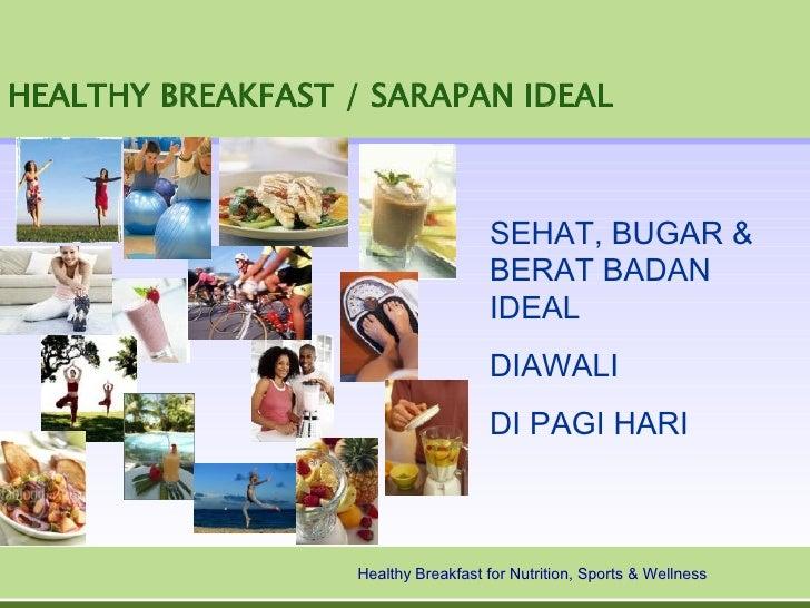 HEALTHY BREAKFAST / SARAPAN IDEAL                                         SEHAT, BUGAR &                                  ...