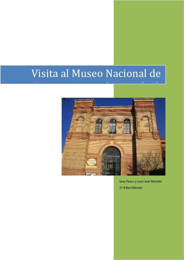 Visita al Museo Nacional deCiencias Naturales. Madrid.                  Sara Pecos y Juan José Montiel                  1º...