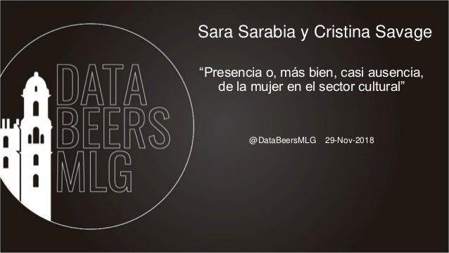 """@DataBeersMLG 29-Nov-2018 Sara Sarabia y Cristina Savage """"Presencia o, más bien, casi ausencia, de la mujer en el sector c..."""