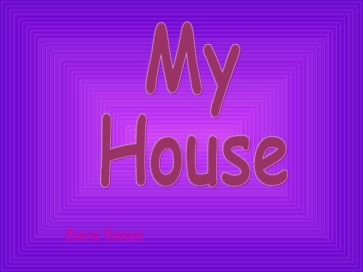 Sara Sassi My House