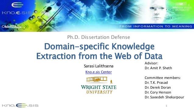 1 Ph.D. Dissertation Defense Domain-specific Knowledge Extraction from the Web of Data Sarasi Lalithsena Kno.e.sis Center ...