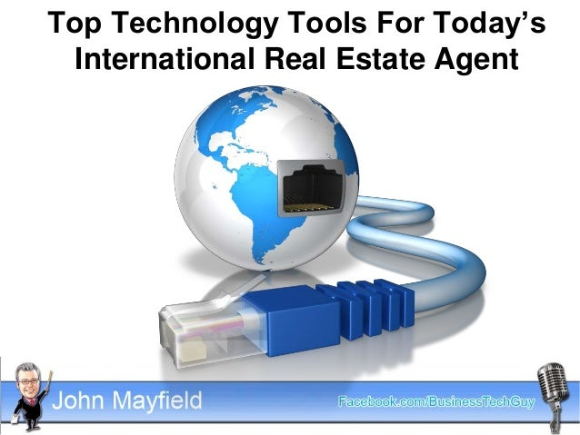 Top Technology Tools For Today's  International Real Estate Agent