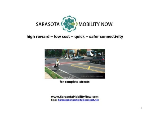 W SARASOTA G) MOBILITY NOW!  LVJ  high reward — low cost — quick — safer connectivity     for complete streets  www. Saras...