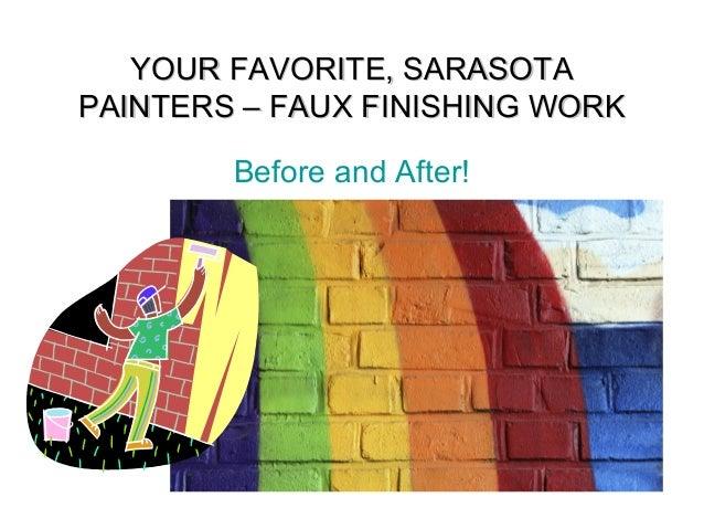 YOUR FAVORITE, SARASOTAYOUR FAVORITE, SARASOTA PAINTERS – FAUX FINISHING WORKPAINTERS – FAUX FINISHING WORK Before and Aft...