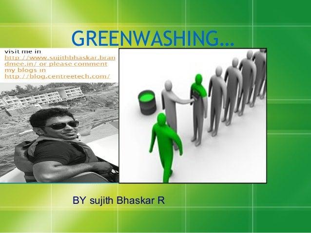 GREENWASHING… BY sujith Bhaskar R