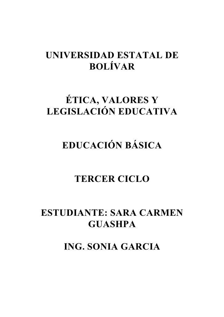UNIVERSIDAD ESTATAL DE        BOLÍVAR      ÉTICA, VALORES Y LEGISLACIÓN EDUCATIVA      EDUCACIÓN BÁSICA        TERCER CICL...