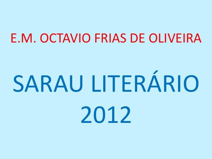 E.M. OCTAVIO FRIAS DE OLIVEIRASARAU LITERÁRIO     2012