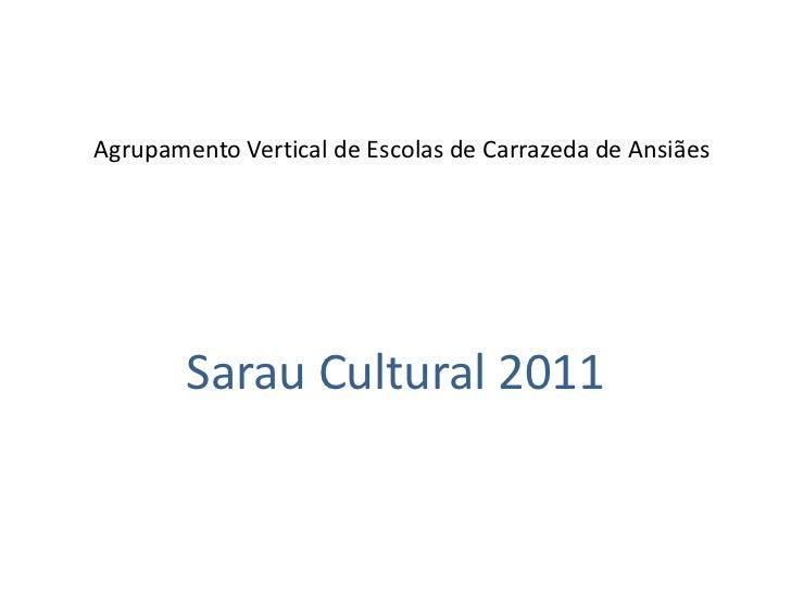 Agrupamento Vertical de Escolas de Carrazeda de Ansiães<br />Sarau Cultural 2011<br />