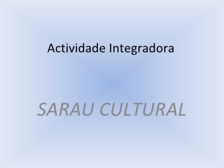 Actividade Integradora SARAU CULTURAL