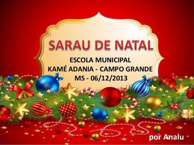 ESCOLA MUNICIPAL KAMÉ ADANIA - CAMPO GRANDE MS - 06/12/2013  por Analu