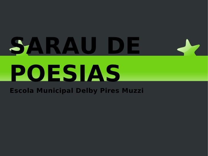 SARAU DEPOESIASEscola Municipal Delby Pires Muzzi