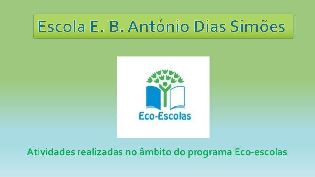 Atividades realizadas no âmbito do programa Eco-escolas