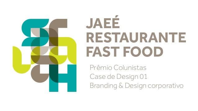 JAEÉ RESTAURANTE FAST FOOD Prêmio Colunistas Case de Design 01 Branding & Design corporativo