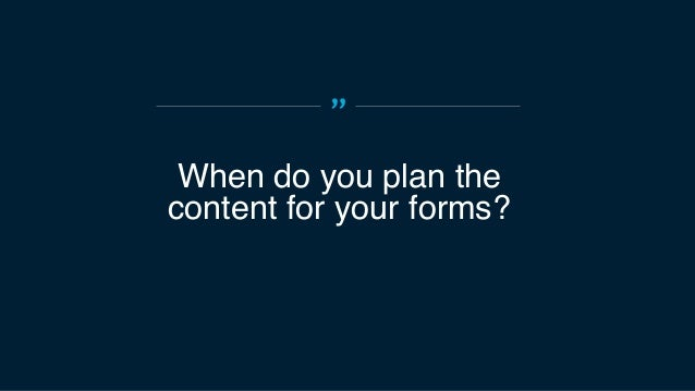 """"""" We had to flip the conversation — and the form fields had to get overhauled too."""