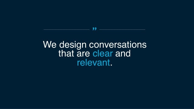 """Every conversation is guided by 3 pillars. 8 """" We apply 3 pillars when designing what to say, to whom, when, and how. Natu..."""