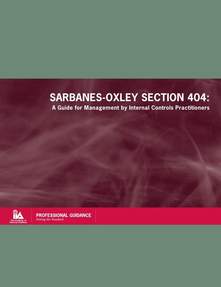sarbanes oxley section 404 Principal components of the sarbanes - oxley act of 2002: 5: the sarbanes-oxley act at 15 the sarbanes-oxley act at 15 section 404(b) relating to.