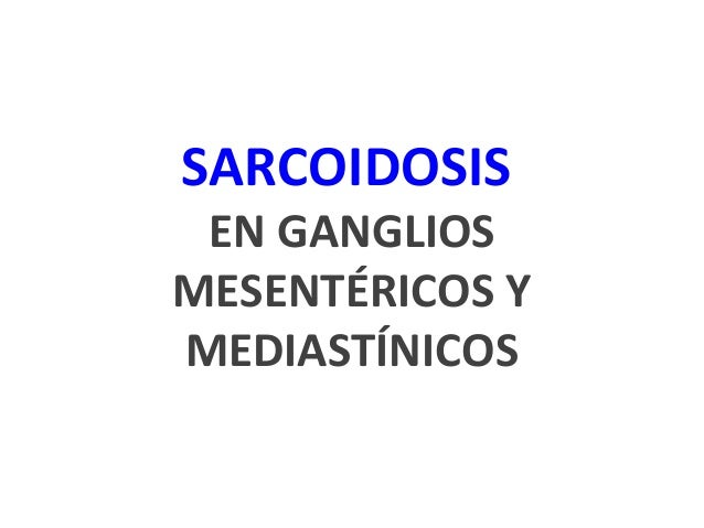 SARCOIDOSIS EN GANGLIOS MESENTÉRICOS Y MEDIASTÍNICOS