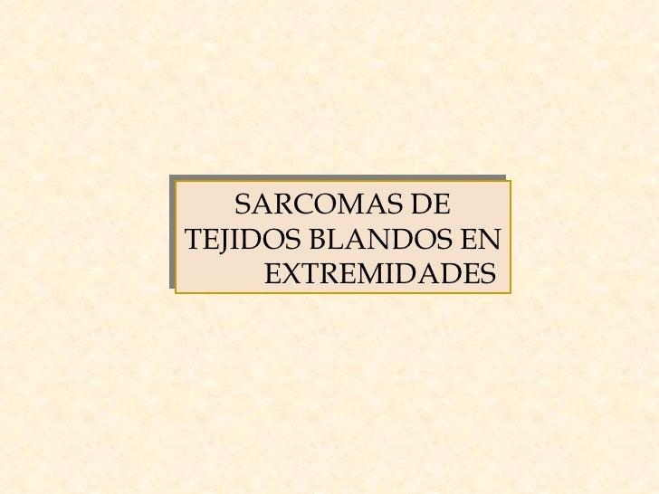 SARCOMAS DE TEJIDOS BLANDOS EN  EXTREMIDADES