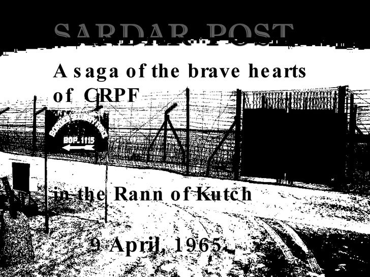 A saga of the brave hearts of  CRPF in the Rann of Kutch 9 April, 1965