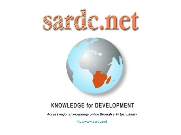 http:// www.sardc.net Access regional knowledge online through a Virtual Library