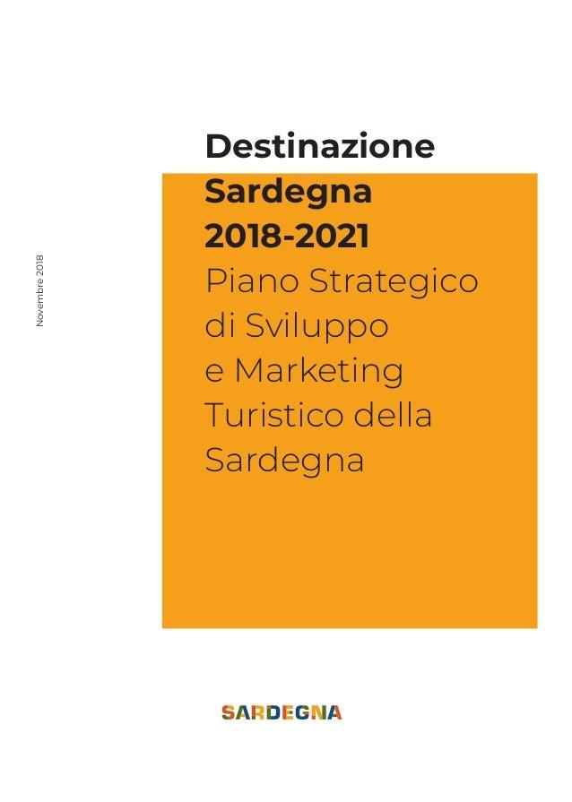Destinazione Sardegna 2018-2021 Piano Strategico di Sviluppo e Marketing Turistico della Sardegna Novembre2018