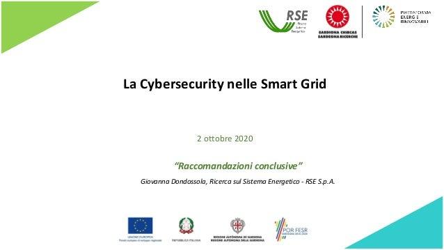 """La Cybersecurity nelle Smart Grid """"Raccomandazioni conclusive"""" Giovanna Dondossola, Ricerca sul Sistema Energetico - RSE S..."""