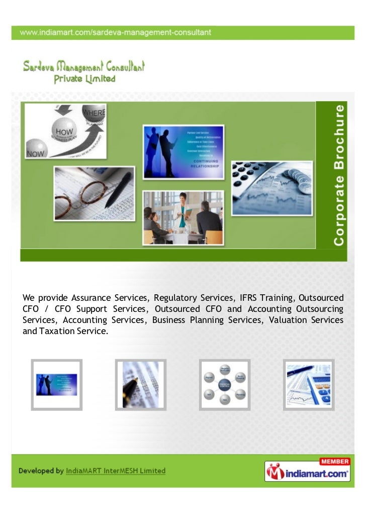 We provide Assurance Services, Regulatory Services, IFRS Training, OutsourcedCFO / CFO Support Services, Outsourced CFO an...