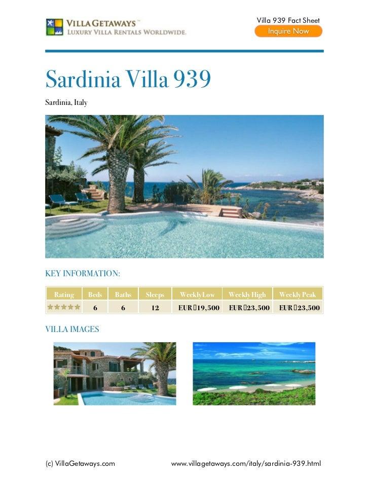 Villa 939 Fact SheetSardinia Villa 939Sardinia, ItalyKEY INFORMATION:   Rating         Beds   Baths   Sleeps     Weekly Lo...