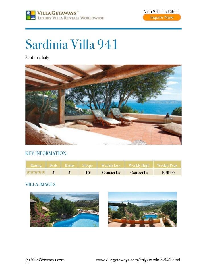 Villa 941 Fact SheetSardinia Villa 941Sardinia, ItalyKEY INFORMATION:   Rating         Beds   Baths   Sleeps     Weekly Lo...