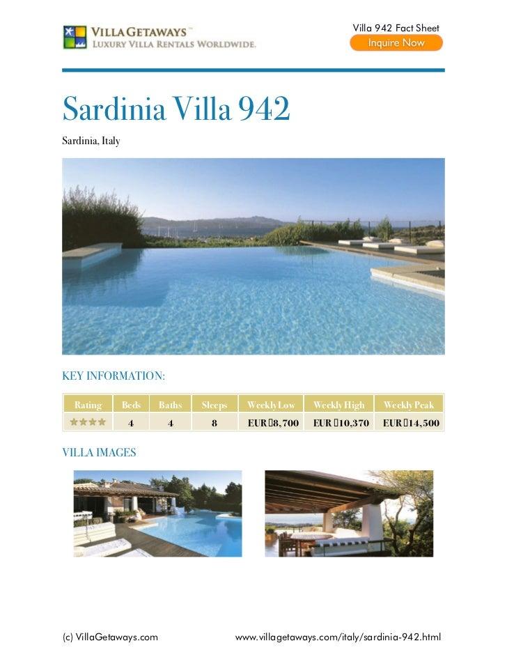 Villa 942 Fact SheetSardinia Villa 942Sardinia, ItalyKEY INFORMATION:   Rating         Beds   Baths   Sleeps     Weekly Lo...