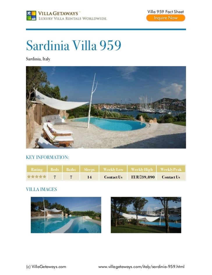 Villa 959 Fact SheetSardinia Villa 959Sardinia, ItalyKEY INFORMATION:   Rating         Beds   Baths   Sleeps     Weekly Lo...