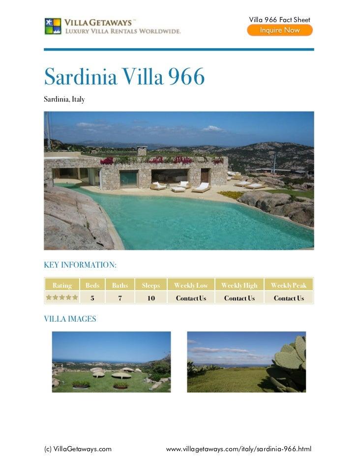 Villa 966 Fact SheetSardinia Villa 966Sardinia, ItalyKEY INFORMATION:   Rating         Beds   Baths   Sleeps     Weekly Lo...