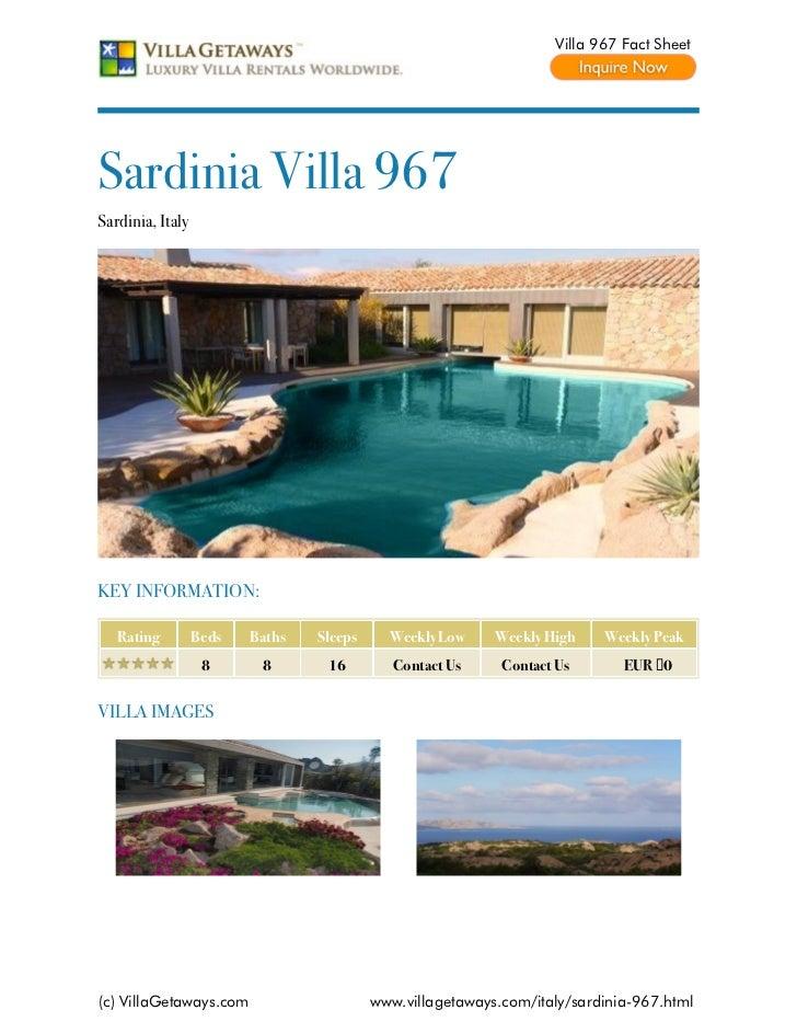 Villa 967 Fact SheetSardinia Villa 967Sardinia, ItalyKEY INFORMATION:   Rating         Beds   Baths   Sleeps     Weekly Lo...