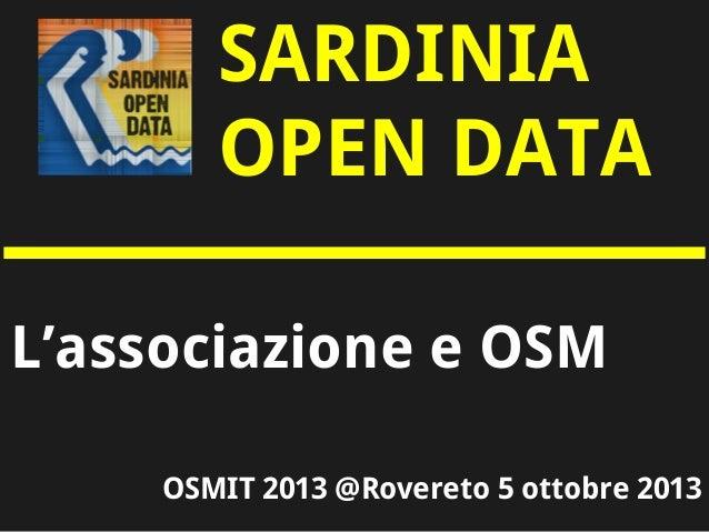 SARDINIA OPEN DATA OSMIT 2013 @Rovereto 5 ottobre 2013 L'associazione e OSM