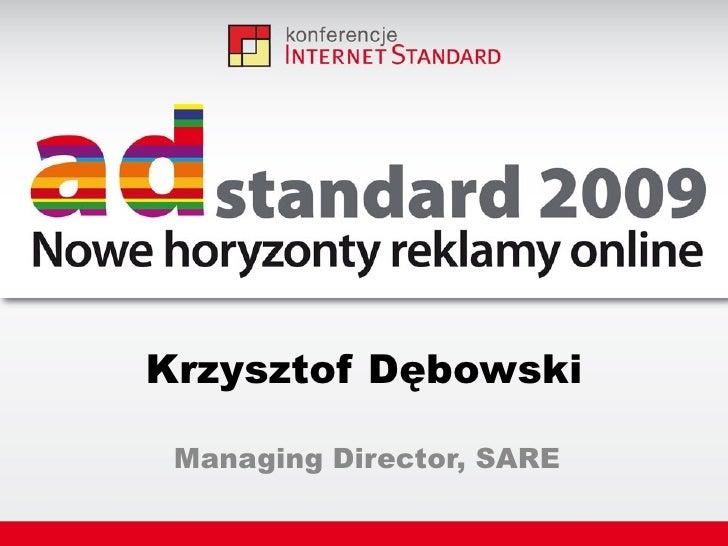 Krzysztof Dębowski Managing Director, SARE