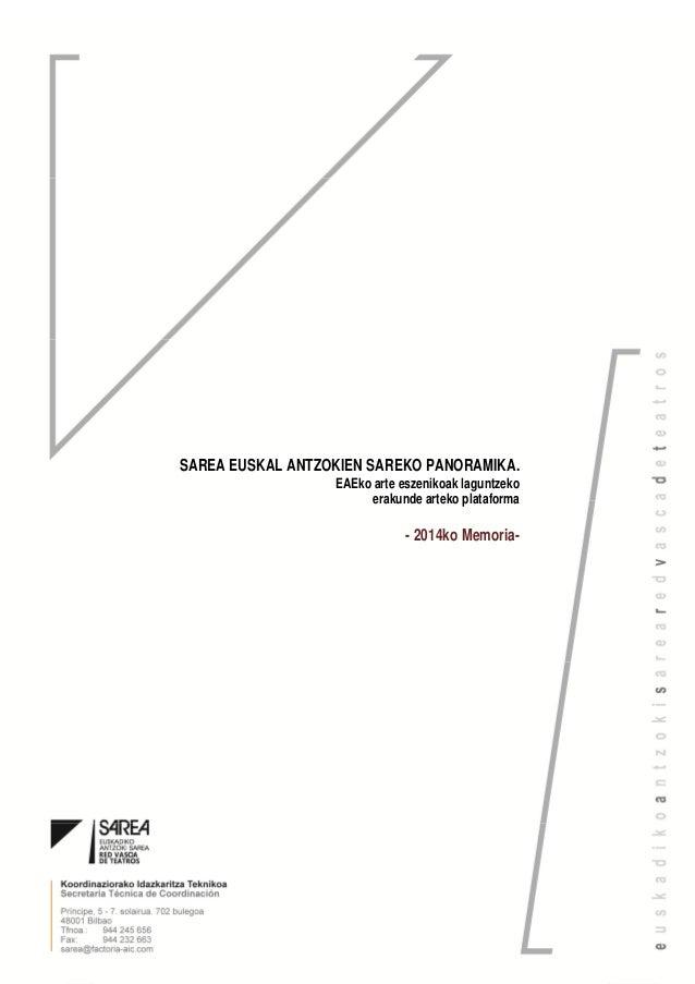 1 SAREA EUSKAL ANTZOKIEN SAREKO PANORAMIKA. EAEko arte eszenikoak laguntzeko erakunde arteko plataforma - 2014ko Memoria-