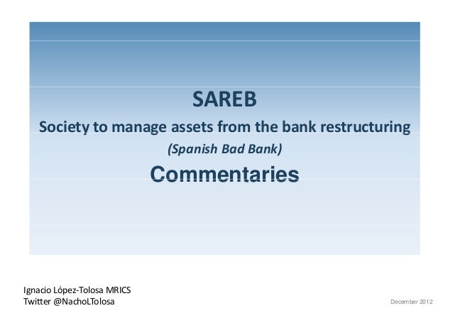 SAREB   Society tomanageassetsfromthe bankrestructuring         y        g                                   g      ...