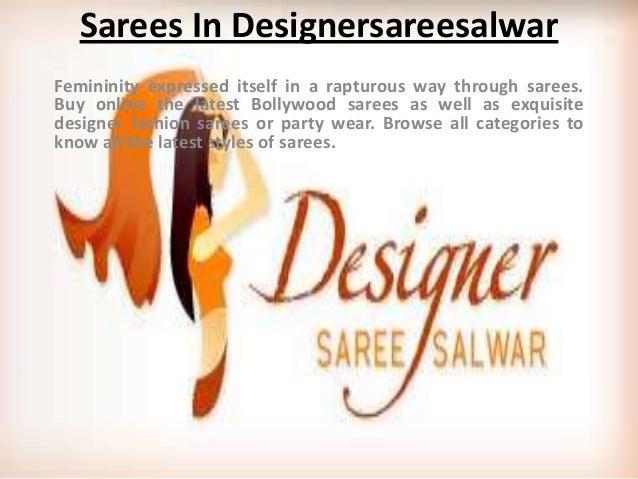 Sarees In DesignersareesalwarFemininity expressed itself in a rapturous way through sarees.Buy online the latest Bollywood...