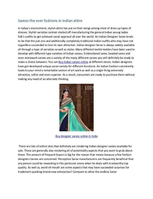 Sarees the ever fashions in Indian attire In today's environment, stylish attire has put on their wings among most of dres...