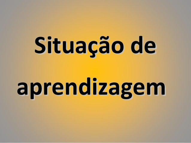 Situação deSituação deaprendizagemaprendizagem