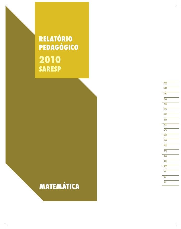 RELATÓRIOPEDAGÓGICO2010SARESP             500             475             450             425             400             ...