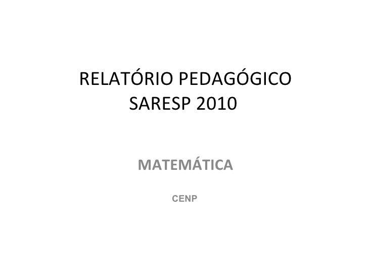 RELATÓRIO PEDAGÓGICO SARESP 2010  MATEMÁTICA CENP