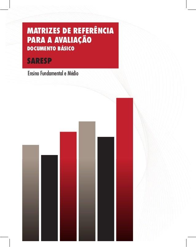 Ensino Fundamental e Médio MATRIZES DE REFERÊNCIA PARA A AVALIAÇÃO DOCUMENTO BÁSICO SARESP