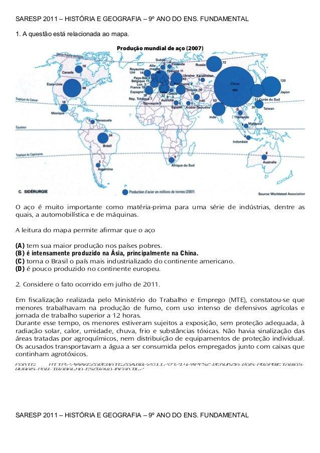 SARESP 2011 – HISTÓRIA E GEOGRAFIA – 9º ANO DO ENS. FUNDAMENTAL1. A questão está relacionada ao mapa.                     ...