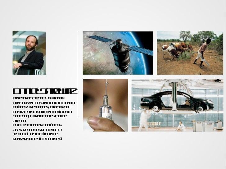 Daniel Sarewitz Profesor en Ciencia y Sociedad Director del Consorcio para la Ciencia, Políticas y Resultados; Director de...