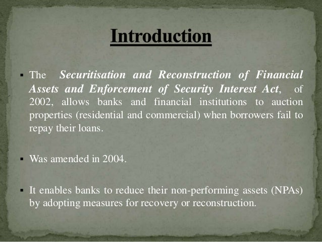 sarfaesi act The applicability of sarfaesi act to nbfcs brings a much-needed opportunity for the non -banking financial companies to stand at par with the banks in terms of recovery of their credit.
