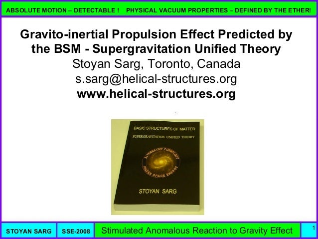 ABSOLUTE MOTION – DETECTABLE !   PHYSICAL VACUUM PROPERTIES – DEFINED BY THE ETHER!   Gravito-inertial Propulsion Effect P...