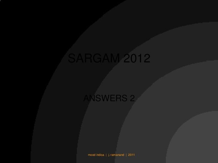 SARGAM 2012  ANSWERS 2  mood indica | j. ramanand | 2011